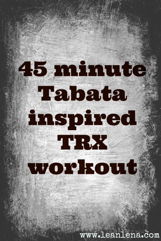 Trx Workout 45 Minute Tabata Inspired Routine Trent