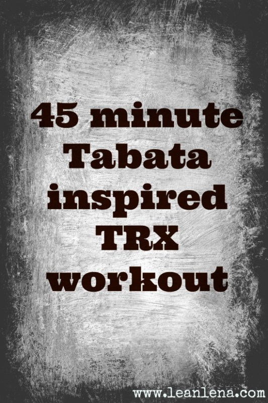 TRX Workout: 45 Minute Tabata Inspired Routine – Trent