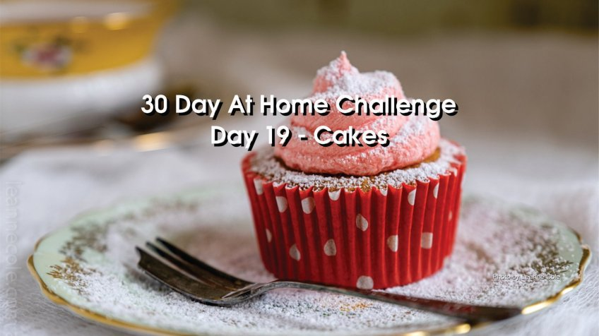 Day 19 – 30 Day at Home Challenge