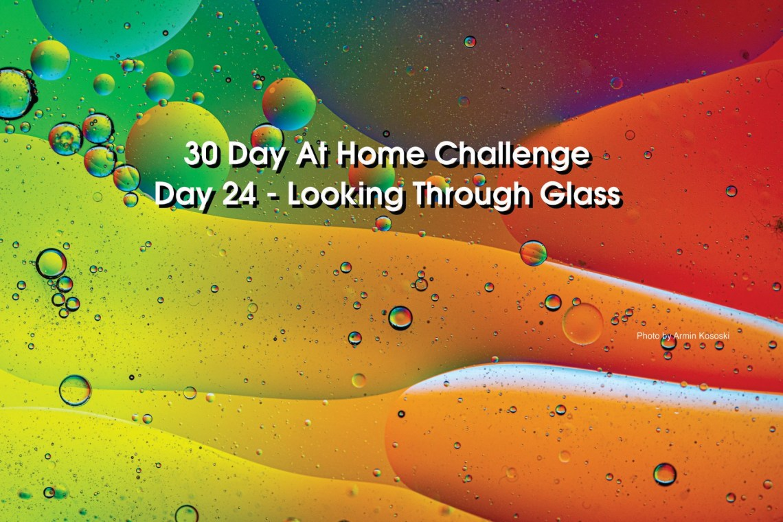 Day 24 – 30 Day at Home Challenge