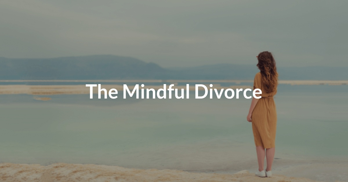 The Mindful Divorce
