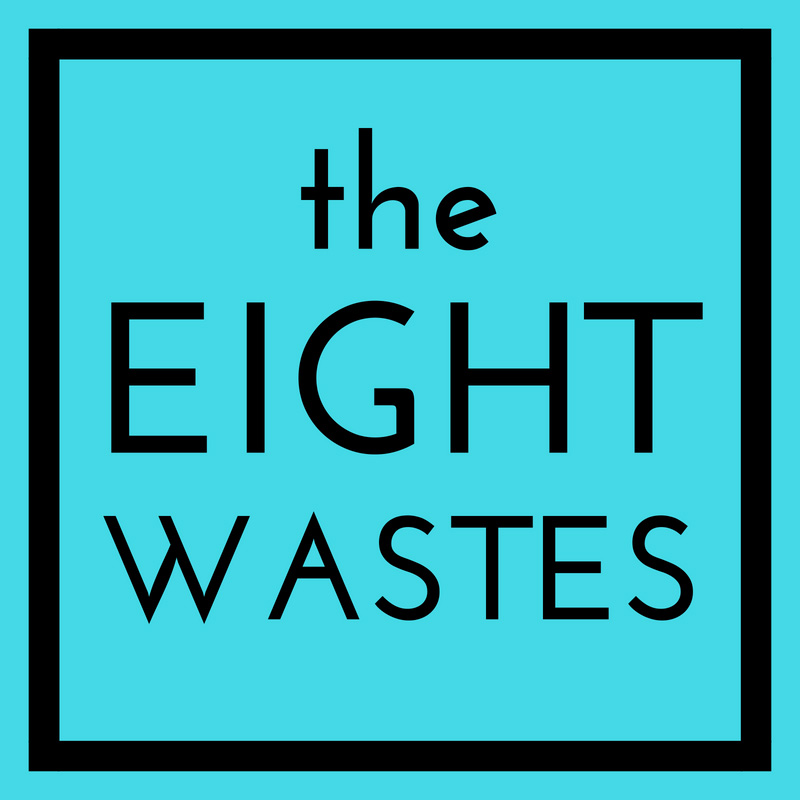 The Eight Wastes