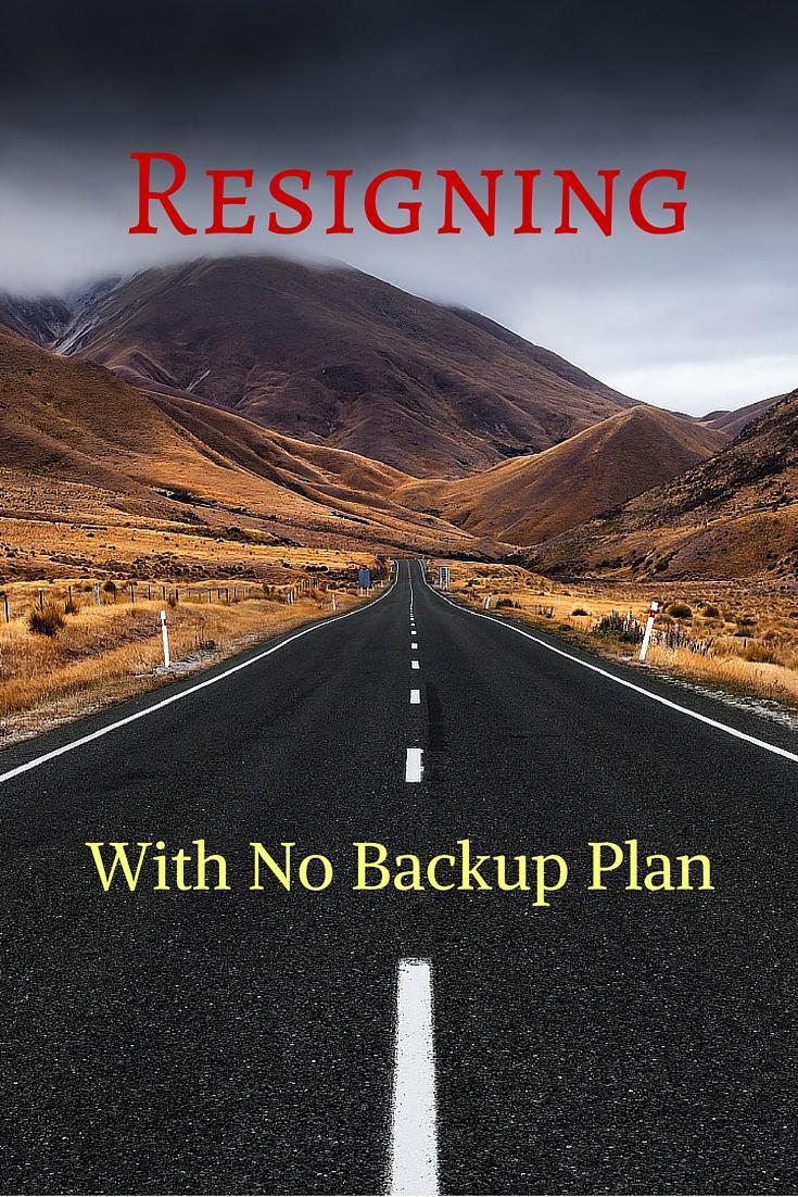 Resigning With No Backup Plan