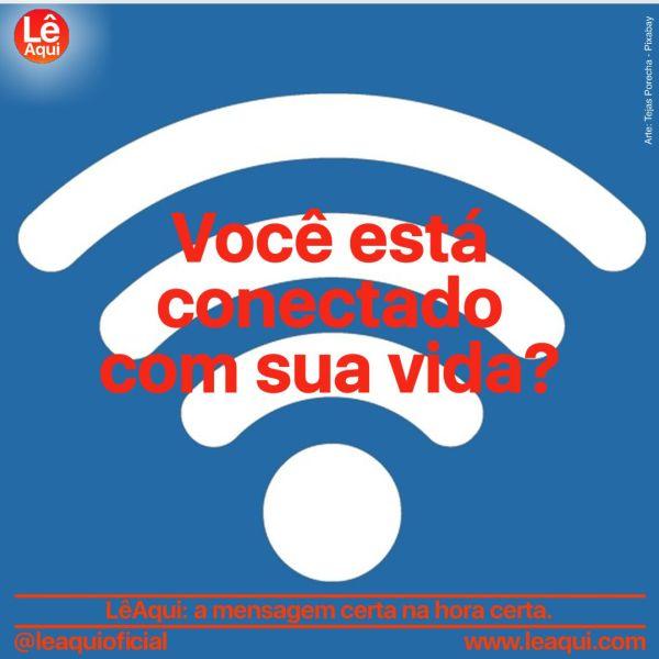 """Símbolo de sinal de wi-fi sobre um fundo azul com a inscrição """"Você está conectado com sua vida?"""""""