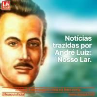 Notícias trazidas por André Luiz: Nosso Lar