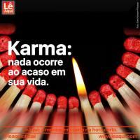 Karma: nada ocorre ao acaso em sua vida