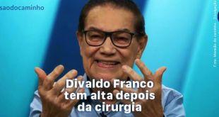 Divaldo Franco tem alta depois da cirurgia