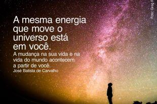 energia que move o universo está em você