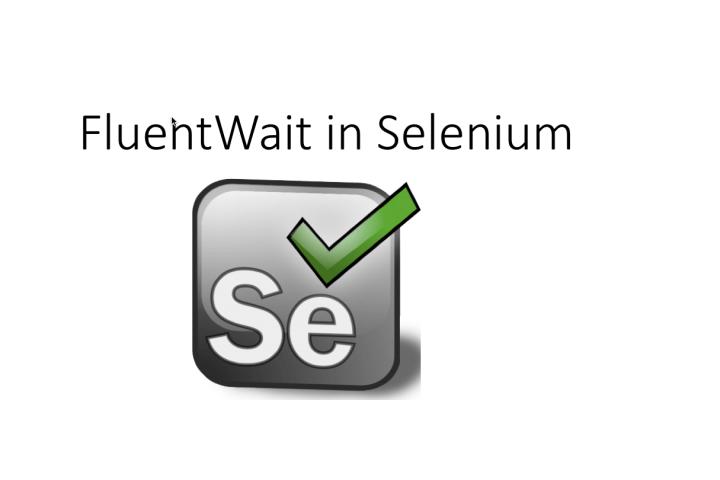 fluentwait in selenium webdriver