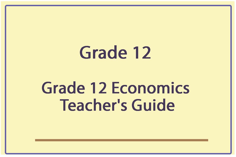Grade 12 Economics Teacher S Guide
