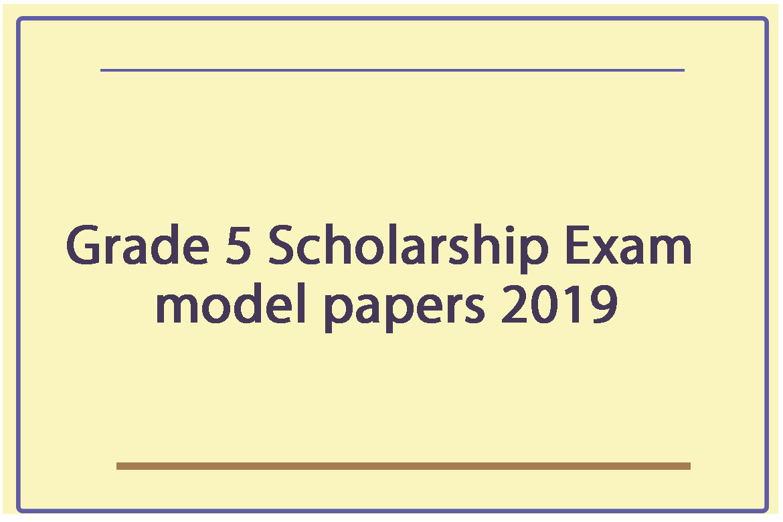 Download Grade 5 Scholarship Examination Model Papers 2019