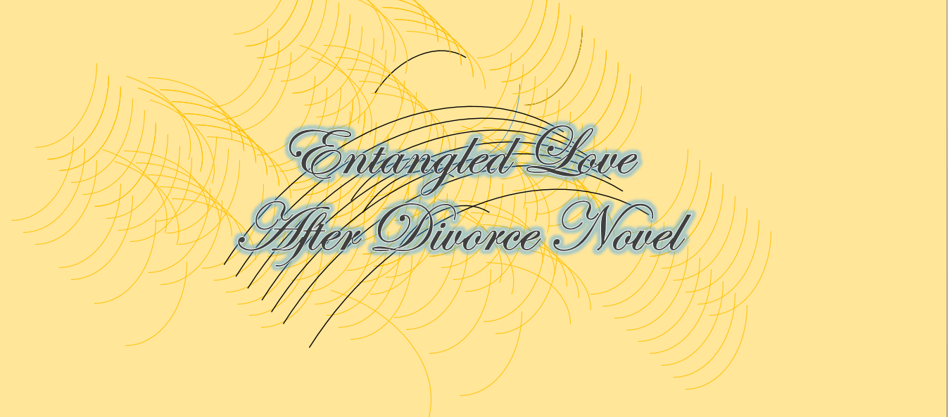 Entangled Love After Divorce Complete Links