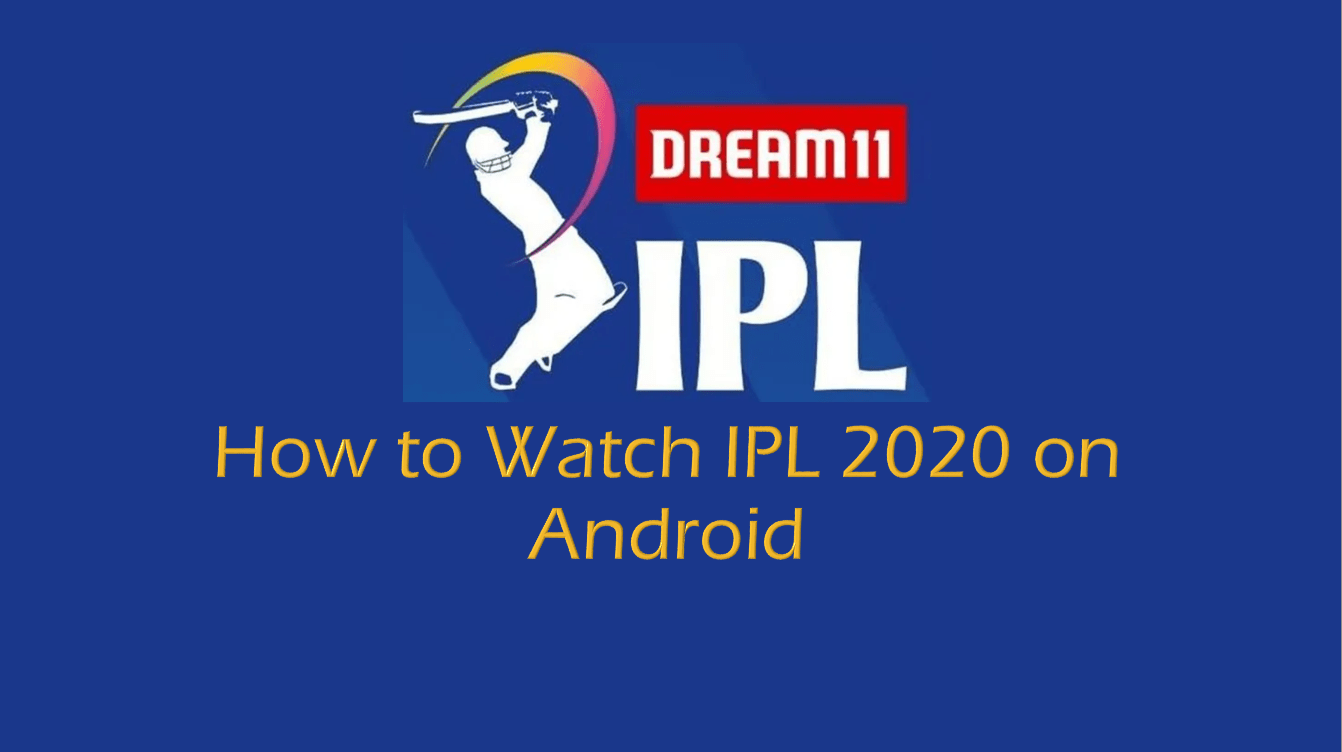 How to Watch IPL 2020 on Your Android