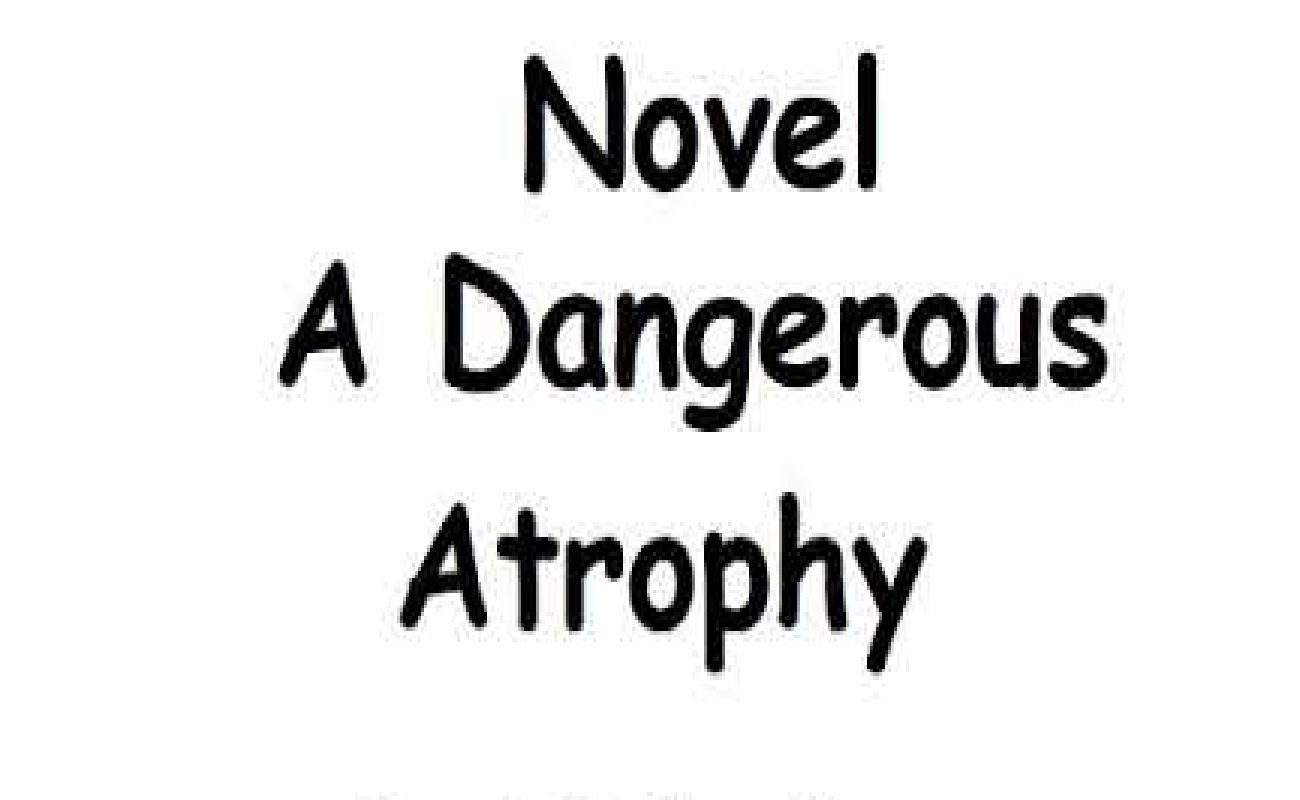 A Dangerous Atrophy