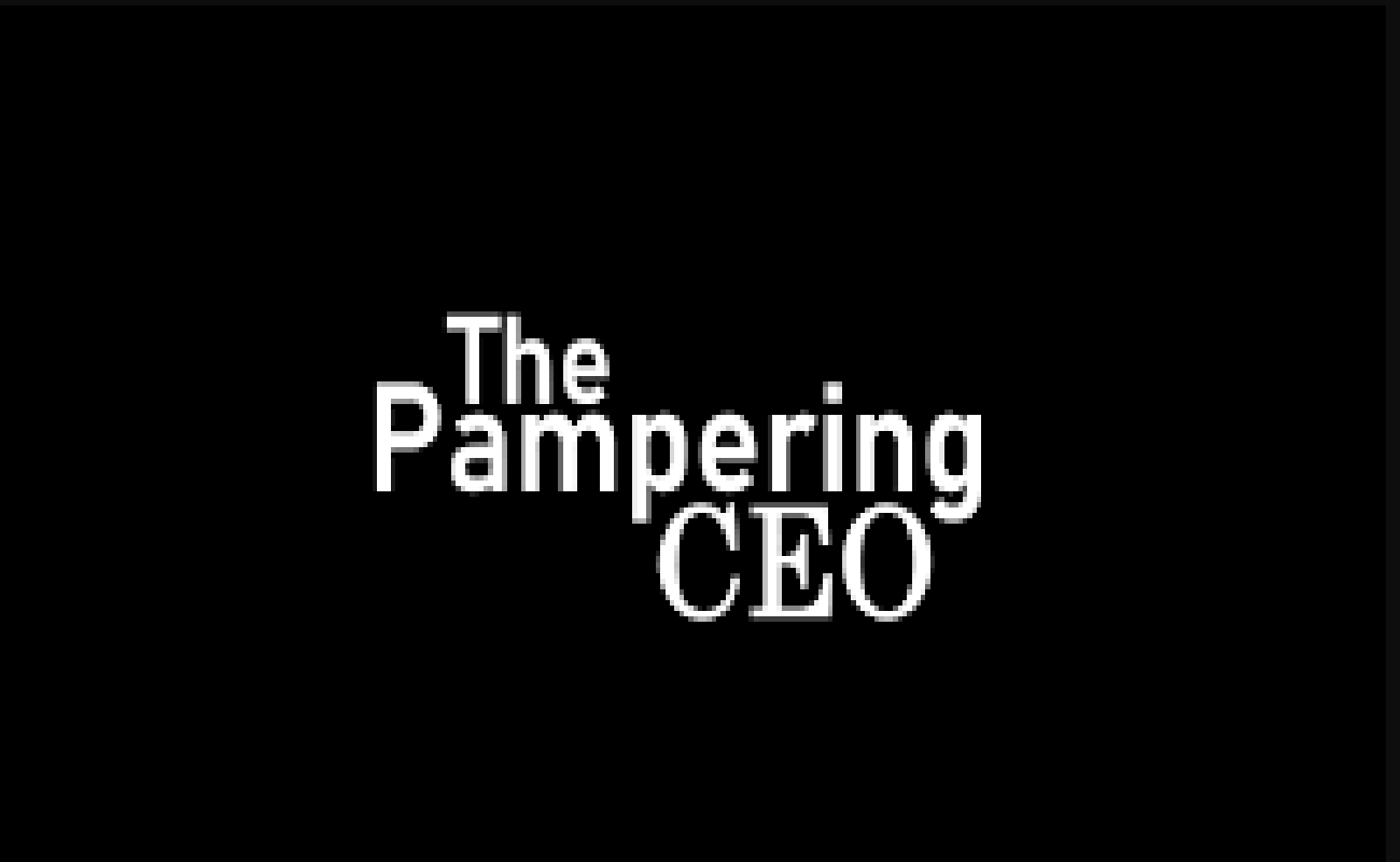 The Pampering CEO