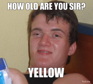 how-old-are-you-sir-yellow