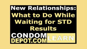 New Relationships: What to Do While Waiting for STD Results