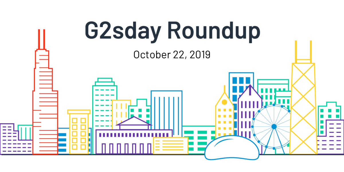 G2sday Roundup October 22 2019