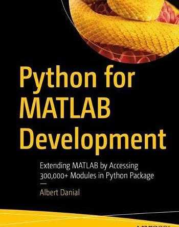 Python for MATLAB Development: Extend MATLAB with 300,000+ Modules from the Python Package Index