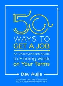 50 Ways to Get a Job with Dev Ajula