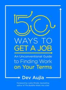 50 Ways to Get a Job with Dev Ajula