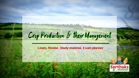 Crop Production & their Managementnotes class 8 ch 1