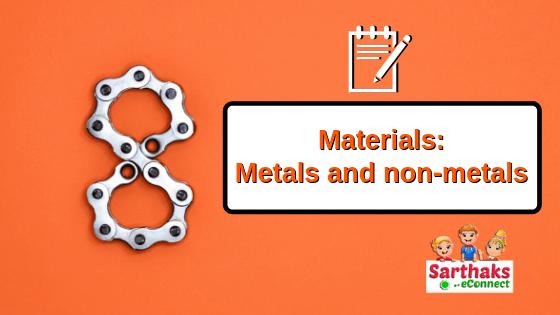 materials metals and non-metals notes class 8