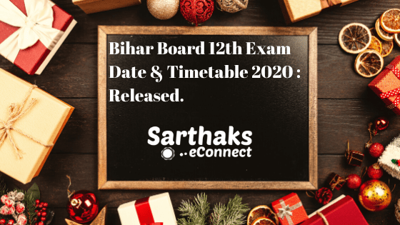 Bihar Board 12th Exam Date & Timetable 2020 : Released.