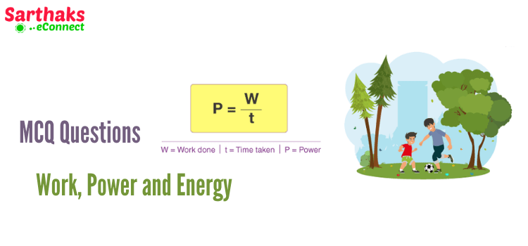 MCQ Questions of Work, Power and Energy