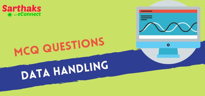 MCQ Questions of Data Handling