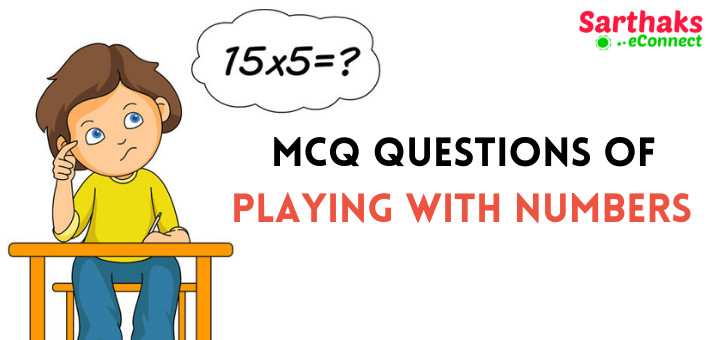 MCQ Questions of Playing with Numbers