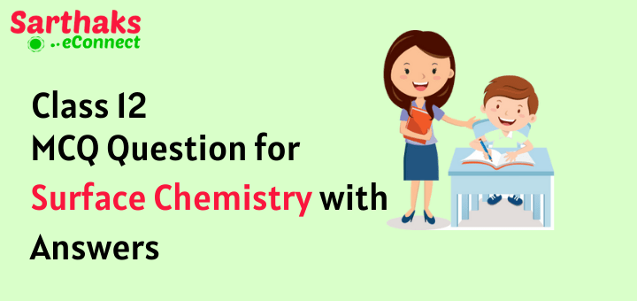 MCQ Question for Surface Chemistry with Answers