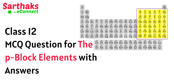 MCQ Question for The p-Block Elements with Answers