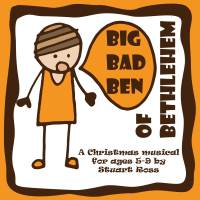 Big Bad Ben Of Bethlehem: Christmas Musical Nativity Play