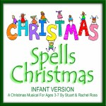 C-H-R-I-S-T-M-A-S Spells Christmas For INFANTS Nativity Play