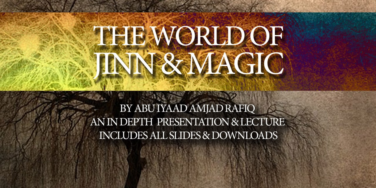 The World of Jinn & Magic | Abu Iyaad