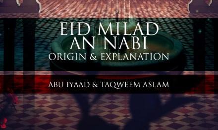Eid Milad an Nabi – The Origin & Explanation | Abu Iyaad & Abu Muadh | Manchester