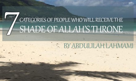 Seven Categories of People who will receive the Shade of Allah's Throne | Abdulilah Lahmami