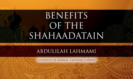 Benefits from the Shahaadah Part 1 – Dr Abdulilah Lahmami | Cardiff