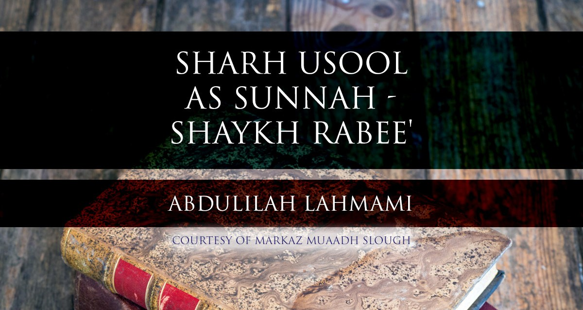 Sharh Usool as Sunnah – Shaykh Rabee'- Lesson 3| Abdulilah Lahmami | Cranford |