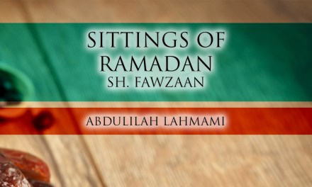 Sittings of the Month of Ramadhaan – Shaykh Salih al-Fawzaan-Lesson 1 | Abdulilah Lahmami |Manchester