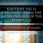 Khutbah: ISIS is descended from the methodology of the Khawaarij | Abu Humayd | Bradford