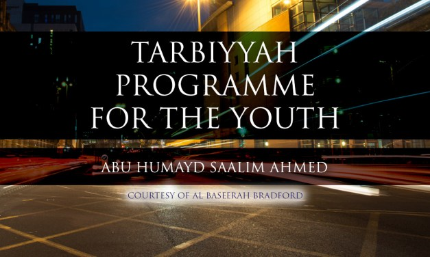 Tarbiyyah Programme for the Youth | Abu Humayd | Bradford
