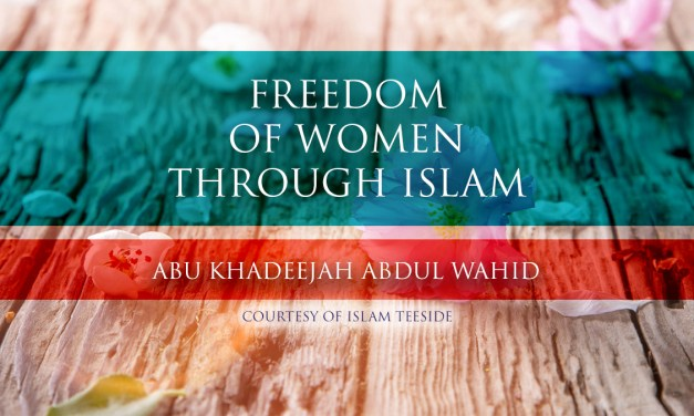 Freedom of Women Through Islam | Abu Khadeejah