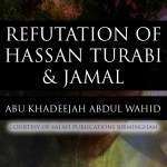 Refutation of Hassan Turabi & Jamal Badawi | Abu Khadeejah Abdul Wahid