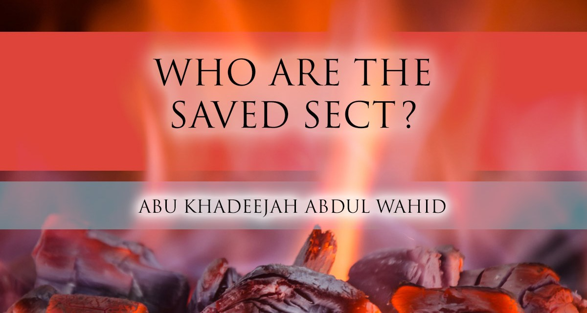 Who are the Saved Sect? – Part 1 | Abu Khadeejah