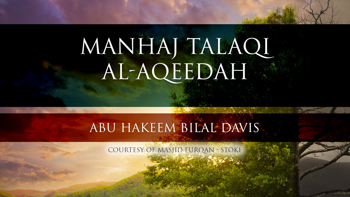 Manhaj Talaqi al-Aqeedah - Abu Hakeem Bilal Davis