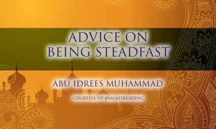 Naseeha on being Steadfast | Abu Idrees | Reading