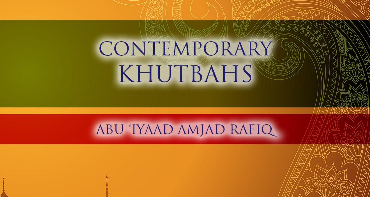 Contemporary Khutbahs   Abu Iyaad