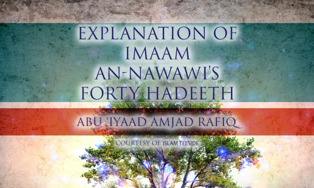 Explanation of Imaam an-Nawawi's Forty Hadeeth